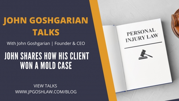 John Goshgarian Talks Episode 2.3 for Sunrise, Citizen - John Shares How His Client Won A Mold Case