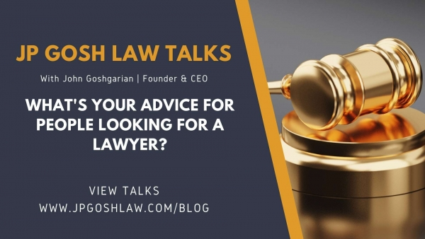 JP Gosh Law Talks for Cooper City, FL - What's Your Advice for People Looking For a Lawyer?