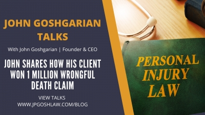 John Goshgarian Talks 2.1 - John Shares How His Client Won 1 Million Wrongful Death Claim