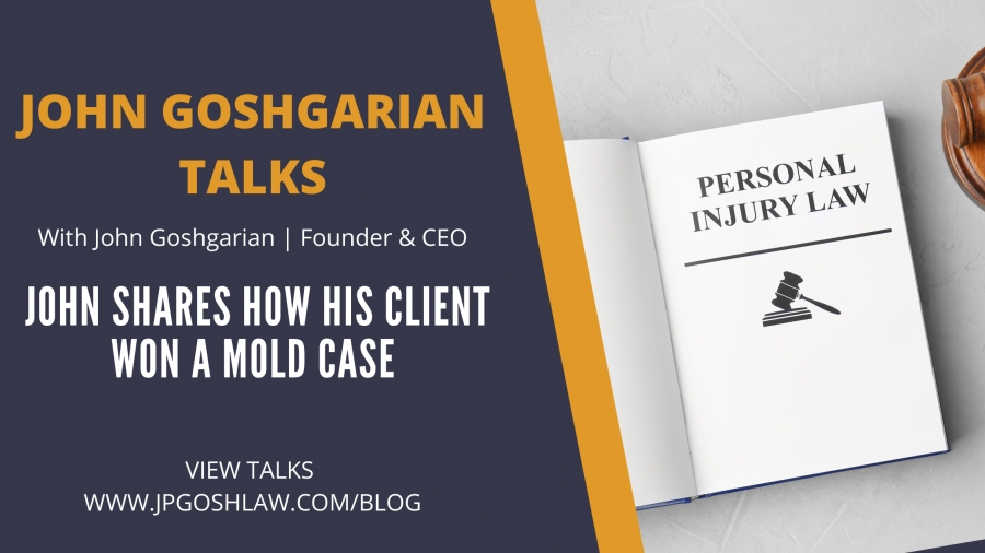 John Goshgarian Talks 2.3 - John Shares How His Client Won A Mold Case