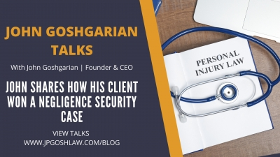 John Goshgarian Talks 2.2 - John Shares How His Client Won A Negligence Security Case